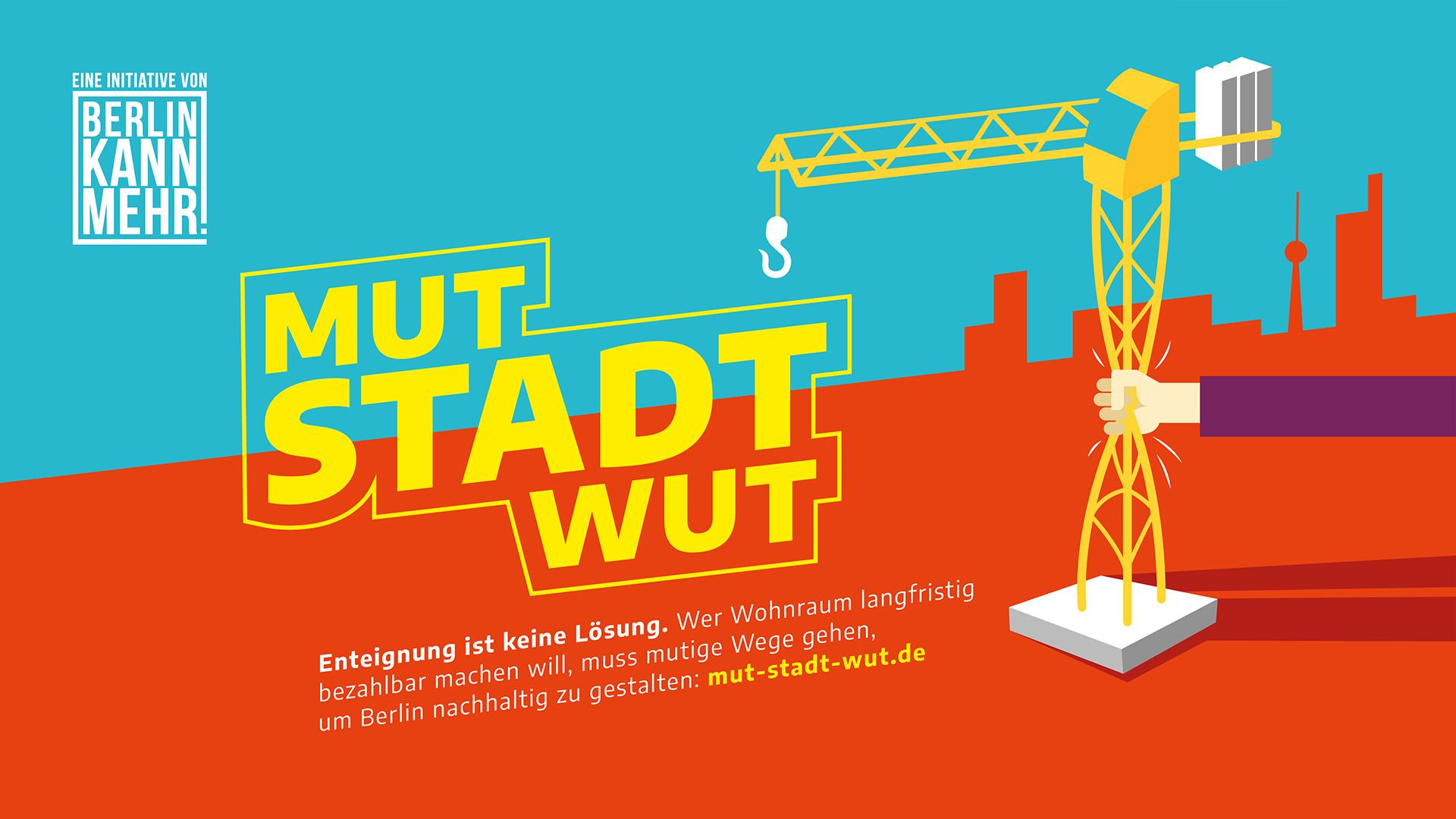 """Das Startmotiv der Kampagne """"Mut Stadt Wut"""" von der Initiative Berlin.Kann.Mehr!"""